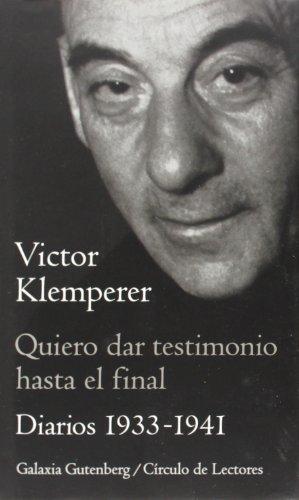 Quiero dar testimonio hasta el final I: Diarios (1933-1941) (Biografías y Memorias)