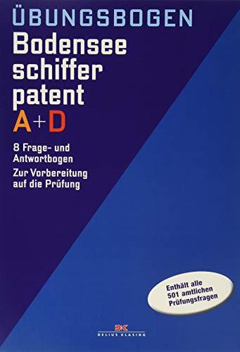 Übungsbogen Bodenseeschifferpatent A + D: 8 Frage- und Antwortbogen. Zur Vorbereitung auf die Prüfung.