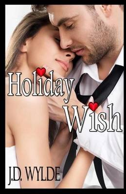 [(Holiday Wish)] [By (author) J D Wylde] published on (September, 2014)