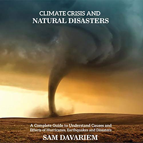 Climate Crisis and Natural Disasters audiobook cover art