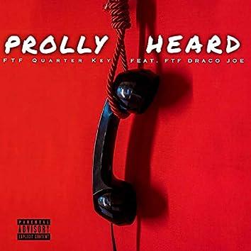 Prolly Heard