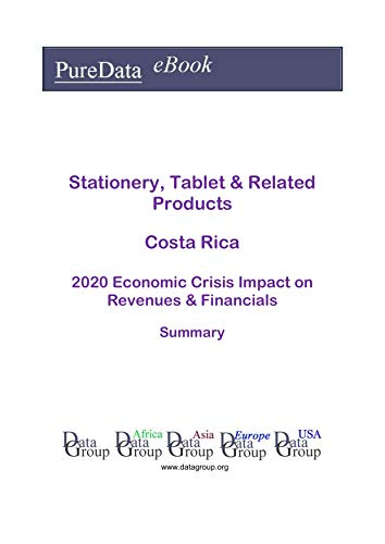 Stationery, Tablet & Related Products Costa Rica Summary: 2020 Economic Crisis Impact on Revenues & Financials (English Edition)