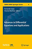 Advances in Differential Equations and Applications (SEMA SIMAI Springer Series (4))