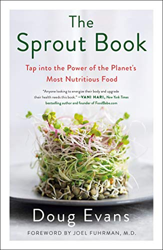 The Sprout Book: Tap into the Power of the Planet's Most Nutritious Food (English Edition)