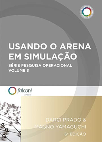 Usando o Arena em simulação (Pesquisa operacional Livro 3)