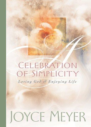 Celebration of Simplicity: Loving God and Enjoying Life (English Edition)