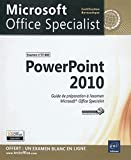 Powerpoint 2010 - preparation a l'examen Microsoft Office specialist (77-883) (French Edition)