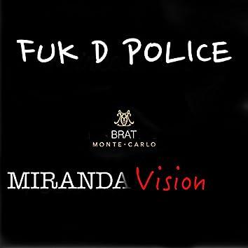 Fuk D Police Miranda Vision (feat. PiranaDa, French Fry & TTV)