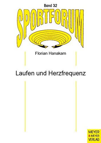 Laufen und Herzfrequenz (Sportforum. Dissertations- und Habilitationsschriftenreihe)