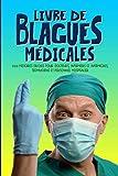 Livre de blagues médicales : 200 histoires drôles pour docteurs, infirmiers et infirmières, techniciens et personnel hospitalier (French Edition)