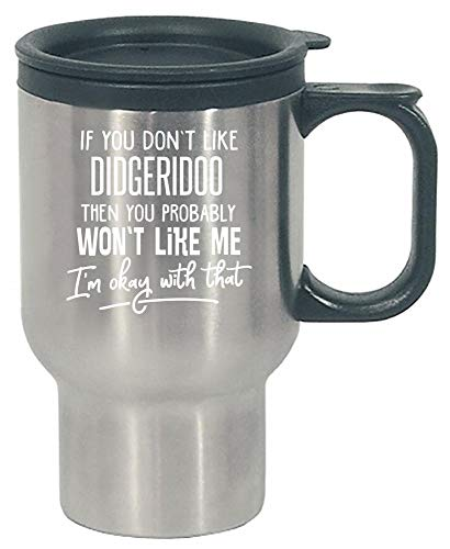 High Quality Stainless Steel Construction with Plastic Inner, Handle and Lid Do not use in Dishwasher or Microwave due to materials used 16 Oz Travel Mug Fits in almost all Vehicle Cup Holders If You Don't Like DIDGERIDOO, Then You Probably Won't Lik...
