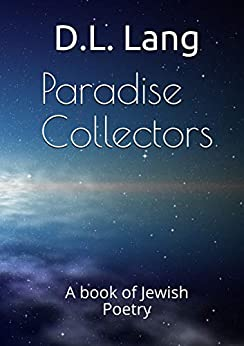 Paradise Collectors: A book of Jewish Poetry by [D.L. Lang]