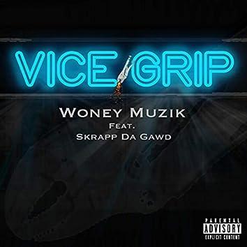 Vice Grip Woney Muzik (feat. Skrapp Da Gawd)