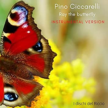 Ray the Butterfly ((Instrumental Version))