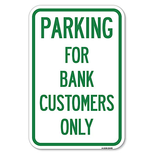 """Parking for Bank Customers Only   12"""" X 18"""" Heavy-Gauge Aluminum Rust Proof Parking Sign   Protect Your Business & Municipality   Made in The USA"""