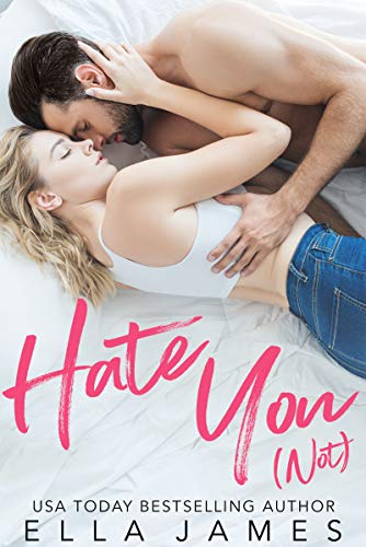 Hate You Not: An Enemies to Lovers Romance