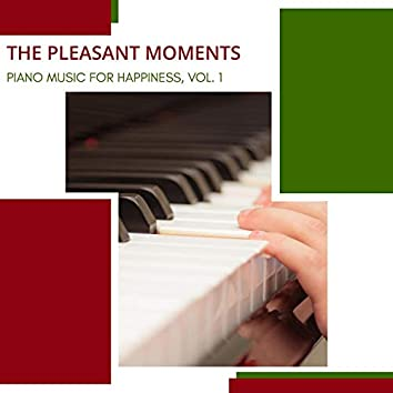The Pleasant Moments - Piano Music For Happiness, Vol. 1