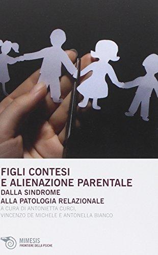 Figli contesi e alienazioni parentale. Dalla sindrome alla patologia relazionale