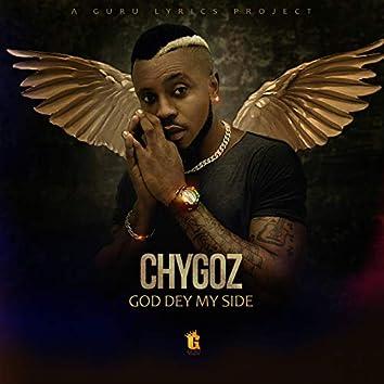 God Dey My Side