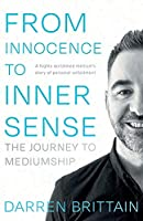 From Innocence to Inner Sense: The Journey to Mediumship