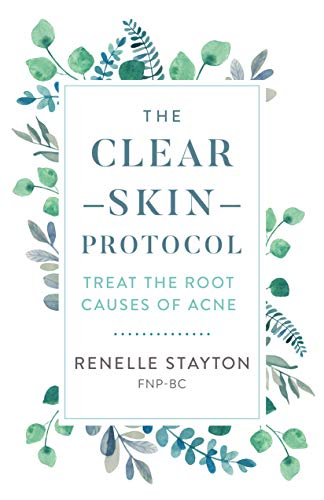 The Clear Skin Protocol: Treat the Root Causes of Acne (English Edition)