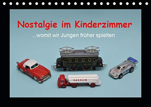Nostalgie im Kinderzimmer - womit wir Jungen früher spielten (Tischkalender 2021 DIN A5 quer)