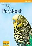 My Parakeet (My Pet Series)