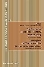 The Emergence of the Social Economy in Public Policy / L'émergence de l'Économie sociale dans les politiques publiques: An International Analysis / ... Public Economy) (English and French Edition)