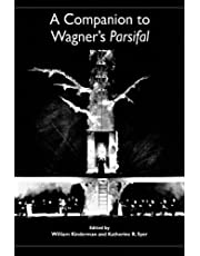 A Companion to Wagner's Parsifal: 62 (Studies in German Literature, Linguistics, and Culture)