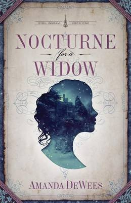 [Nocturne for a Widow: Volume 1 (Sybil Ingram)] [Author: DeWees, Amanda] [December, 2014]