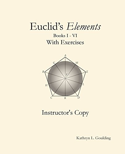Euclid's Elements with Exercises Instructor's Copy