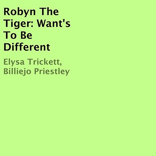 Robyn the Tiger: Want's to Be Different audiobook cover art