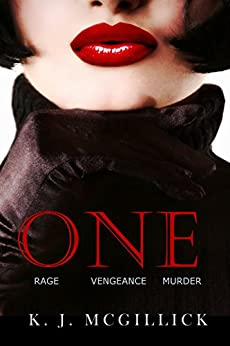 One: Rage Vengeance Murder (A Path of Deception and Betrayal Book 3) by [K. J. McGillick]