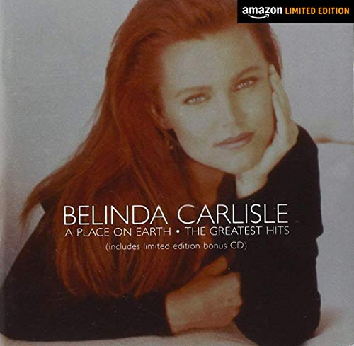Carlisle,Belinda: A Place On Earth - Greatest Hits (Audio CD (Limited Edition))