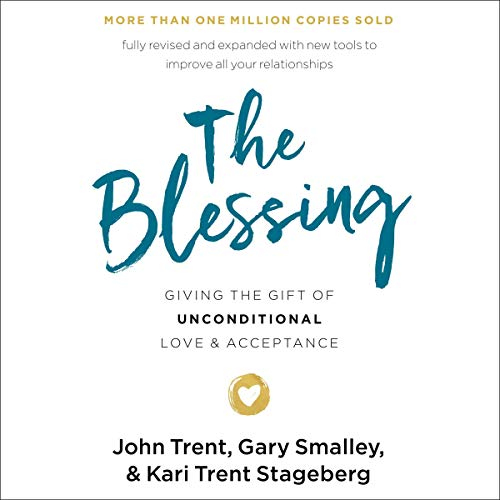 The Blessing     Giving the Gift of Unconditional Love and Acceptance              By:                                                                                                                                 John Trent,                                                                                        Gary Smalley,                                                                                        Kari Trent Stageberg                               Narrated by:                                                                                                                                 John Trent,                                                                                        Kari Trent Stageberg                      Length: 10 hrs and 5 mins     Not rated yet     Overall 0.0