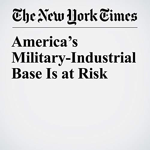 America's Military-Industrial Base Is at Risk audiobook cover art