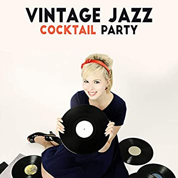 Vintage Jazz Cocktail Party: Compilation of Best Dance Party Smooth Jazz Music 2019, Vintage Melodies & Sounds of Piano, Sax & Others