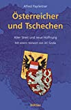 Alfred Payrleitner. Österreicher und Tschechen. Alter Streit und neue Hoffnung
