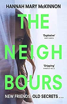 The Neighbours by [Hannah Mary McKinnon]