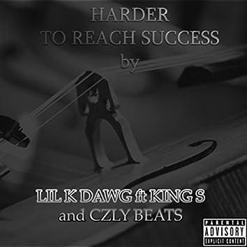 Harder to Reach Success