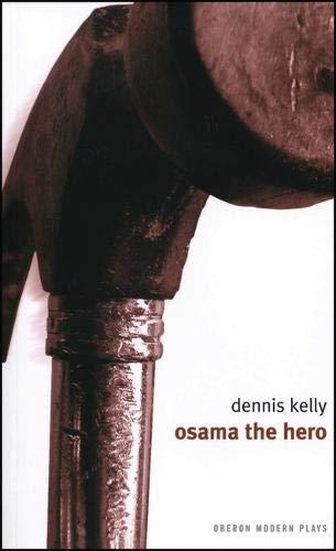 Kelly, D: Osama the Hero