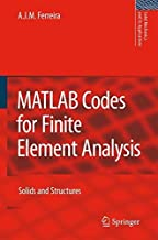 MATLAB Codes for Finite Element Analysis: Solids and Structures (Solid Mechanics and Its Applications Book 157)