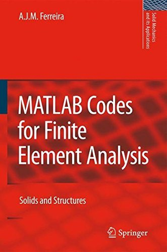 MATLAB Codes for Finite Element Analysis: Solids and Structures (Solid Mechanics and Its Applications Book 157) (English Edition)