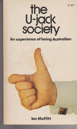 The U-Jack society: An experience of being Australian (A Ure Smith original)