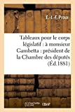 Tableaux pour le corps législatif : à monsieur Gambetta : président de la Chambre des députés (Sciences sociales)