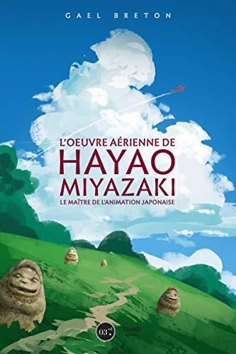 Le livre L'oeuvre de Hayao Miyazaki
