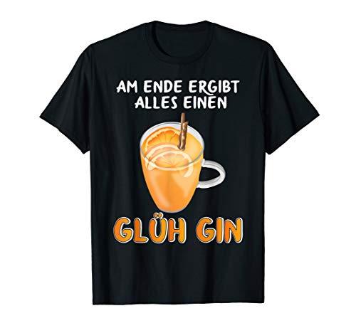 Witziges Glühgin Glüh Gin Weihnachtsmarkt XMas Glühwein Fun T-Shirt