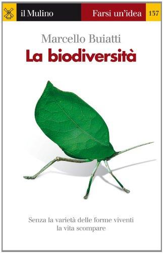 La biodiversità (Farsi un'idea Vol. 137)