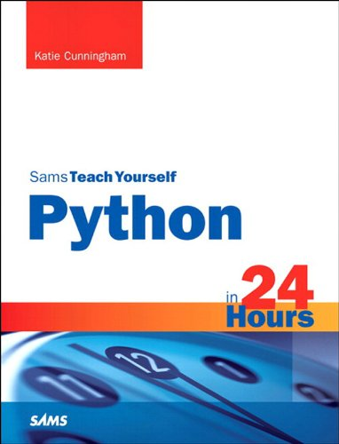 Python in 24 Hours, Sams Teach Yourself by [Katie Cunningham]