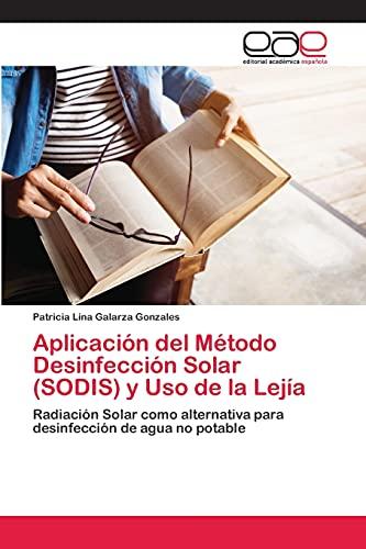 Aplicación del Método Desinfección Solar (SODIS) y Uso de la Lejía: Radiación Solar como alternativa para desinfección de agua no potable